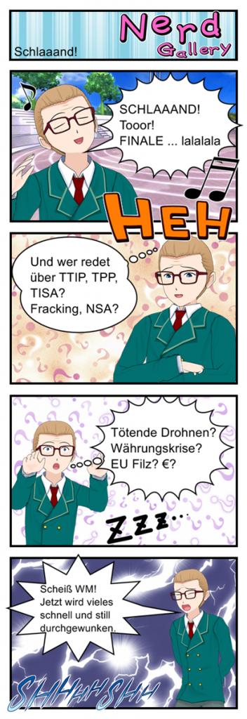 SCHLAAAND! Tooor! FINALE ... lalalala Und wer redet über TTIP, TPP, TISA? Fracking, NSA?